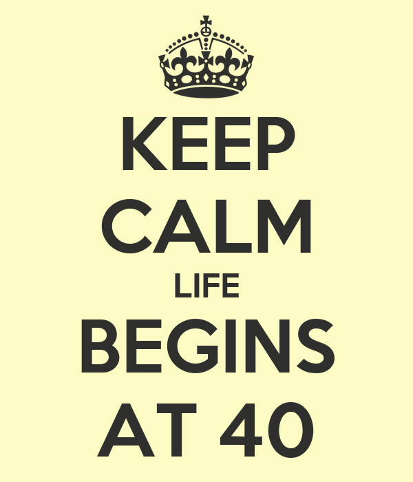 Life Begins At 40 Quotes Life Quotes
