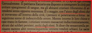 [Fonte: Runciman, Storia delle crociate, Volume I°, Einaudi, 1993, p.13]