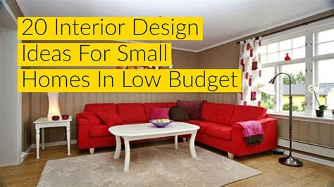 interior design ideas  small homes   budget