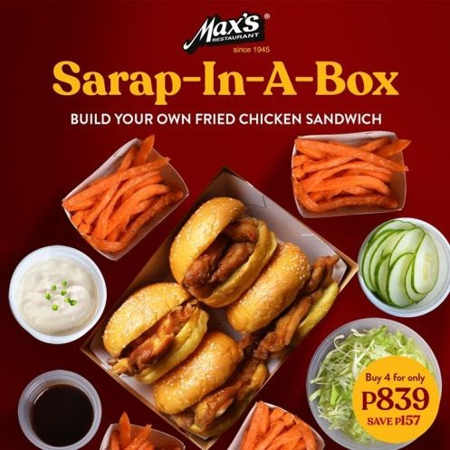 Experience Max's SarapInABox with four Build-Your-Own Fried Chicken Sandwiches for only P839. Save P157