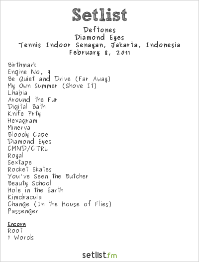 Deftones Setlist Tennis Indoor Senayan, Jakarta, Indonesia 2011, 2011 Diamond Eyes Tour