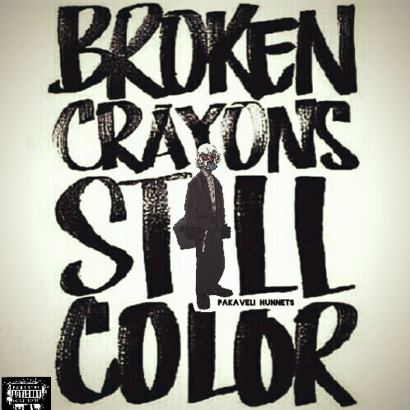 Broken Crayons Still Color Mixtape By Pakaveli Hunnets Hosted By Ghost
