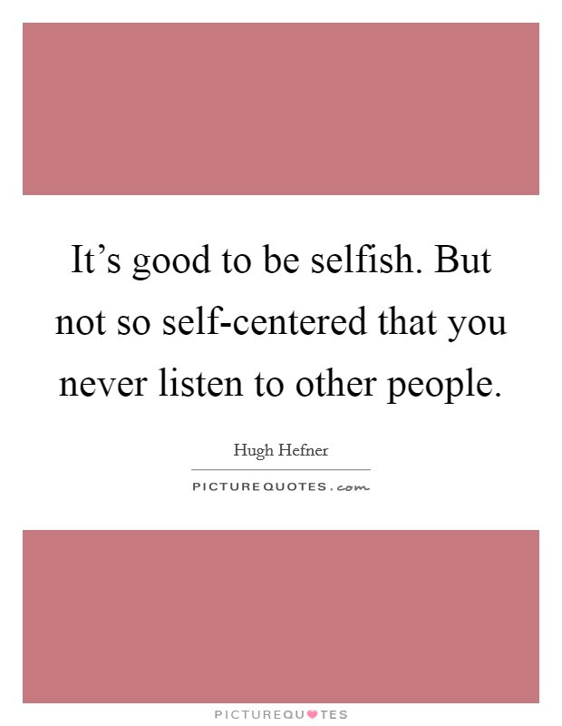 Selfish People Quotes Sayings Selfish People Picture Quotes