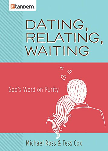 Dating, Relating, Waiting: God's Word on Purity