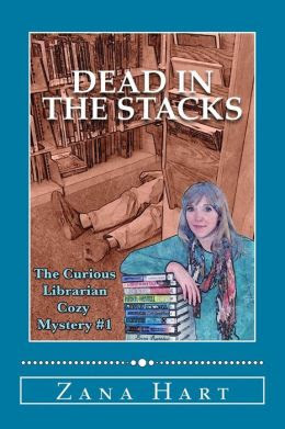 Dead in the Stacks: The Curious Librarian Cozy Mystery #1
