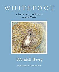 Whitefoot story by Wendell Berry white-footed mouse