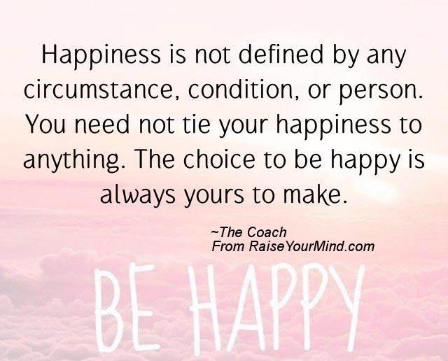 Happiness Quotes Happiness Is Not Defined By Any Circumstance