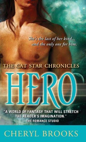 Hero: The Cat Star Chronicles #6 by Cheryl Brooks