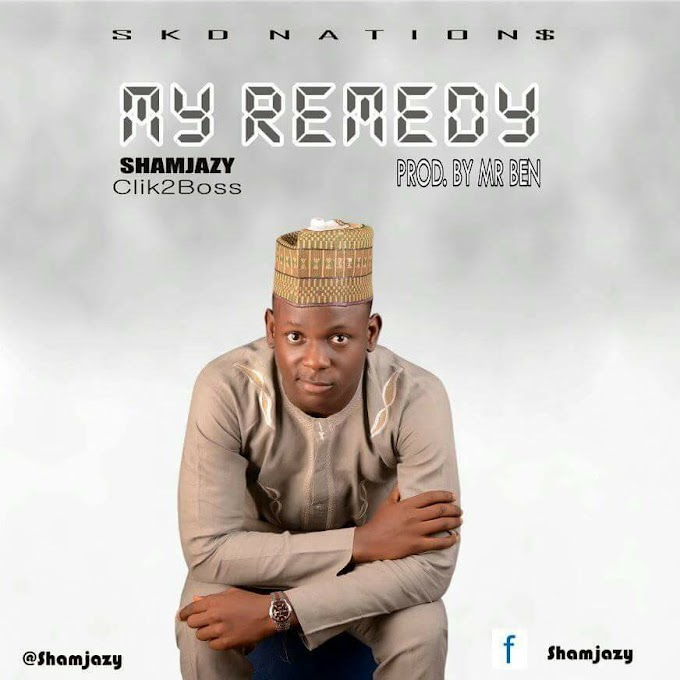 Music: Shamjazy - My Remedy (Prod. By Mr Ben)