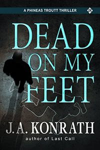 Dead On My Feet by J. A. Konrath