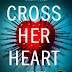 Review: Cross Her Heart