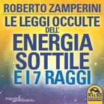 Macrolibrarsi.it presenta il LIBRO: Le Leggi Occulte dell'Energia Sottile e i 7 Raggi