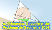 Problema de Geometría 1054 (English ESL): Triangulo, Alturas, Puntos medios, Circuncentro.