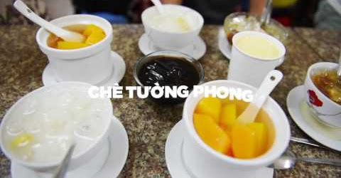 Saigon Street Bites - Chè Tường Phong - Ngọt Ngào, Thanh Tao