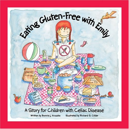 Eating Gluten-Free with Emily: A Story for Children with ...