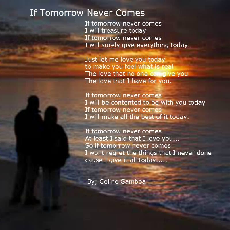 If Tomorrow Never Comes Poems Teens Only