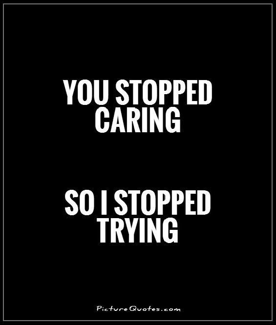 Not Caring Quotes Not Caring Sayings Not Caring Picture Quotes