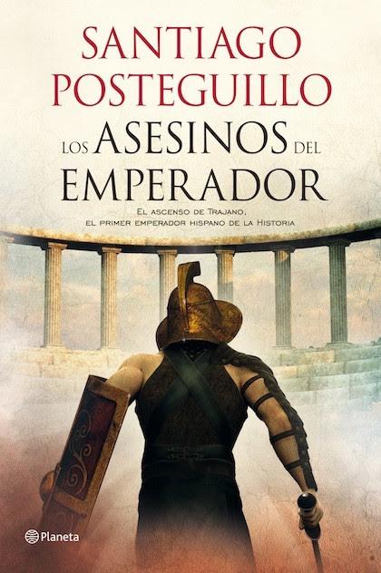 libros-interesantes-los-asesinos-del-emperador-Santiago-Posteguillo