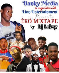 Mixtape: Dj Lekzy - Eko Mixtape