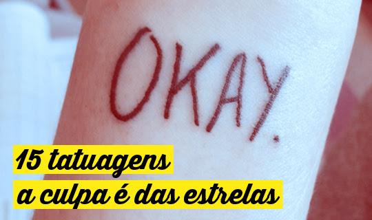 Veja Tatuagens Inspiradas No Filme A Culpa é Das Estrelas Atl Girls