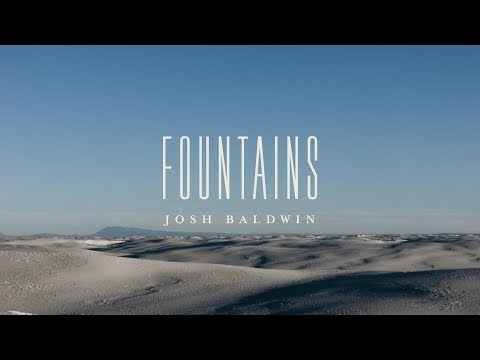 Fountains Lyrics - Josh Baldwin