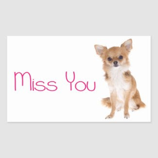 Miss You Chihuahua Puppy Dog Sticker Label