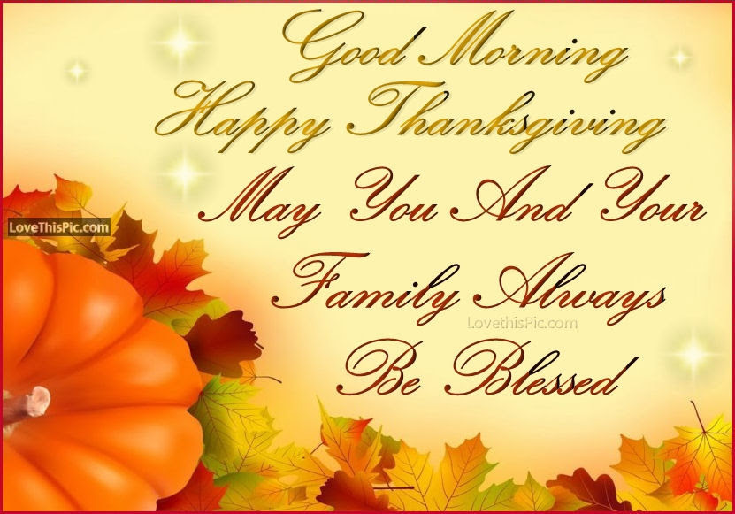 Good Morning Happy Thanksgiving May Your Family Be Blessed Pictures