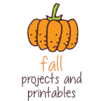 Fall Projects and Printables
