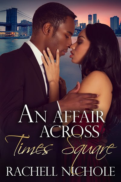 Book Cover for An Affair Across Times Square from The Marietta Hotels contemporary romance series by Rachell Nichole.