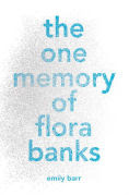 Title: The One Memory of Flora Banks, Author: Emily Barr