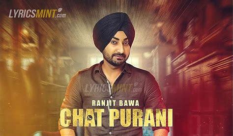 chat purani lyrics ranjit bawa punjabi song