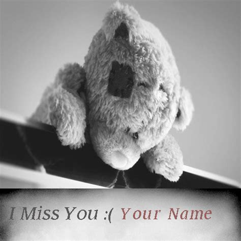Write Name On I Miss You Images With Teddy Bear