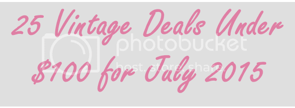 photo 25 Vintage Deals Under a Hundred Dollars post header for July 2015_zpstlistbbs.png