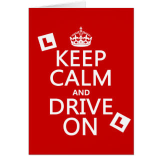 http://rlv.zcache.com/keep_calm_and_drive_on_learner_any_color_card-r4311c093c3094a37b02082f46403553b_xvuat_8byvr_324.jpg