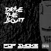 Pop Smoke - Drive the Boat (Clean / Explicit) - Single [iTunes Plus AAC M4A]