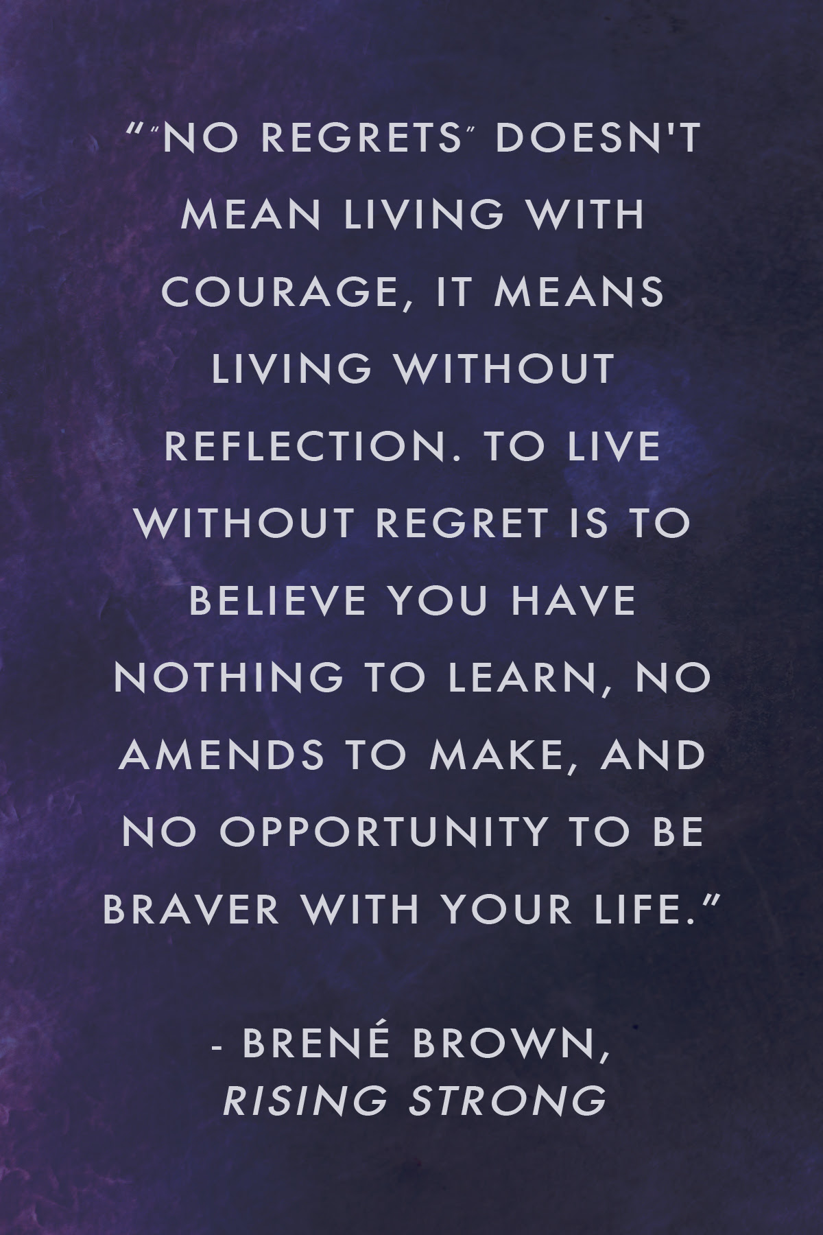 Brené Brown On Regret Quotes From Rising Strong