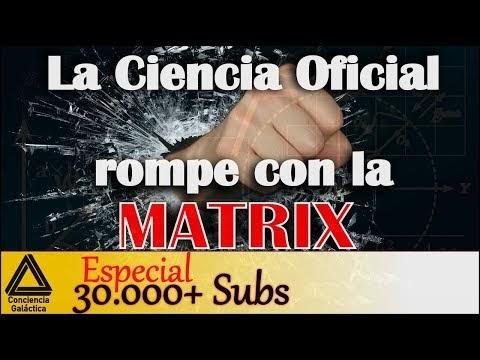 """La Ciencia Oficial rompe con la Mátrix: Agenda hacia el """"Total Disclosure"""""""