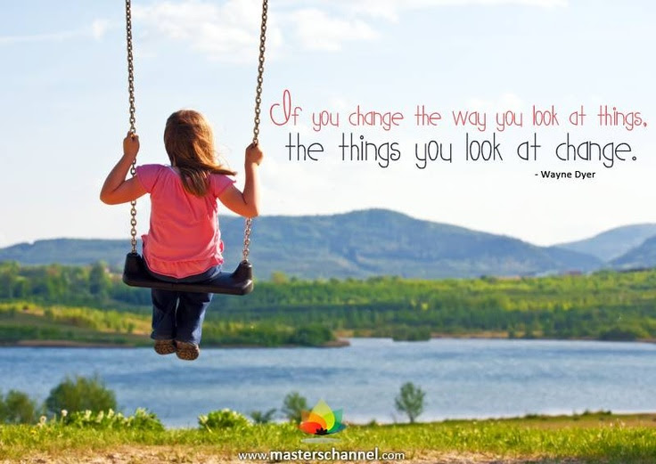 If you change the way you look at things... #Quote