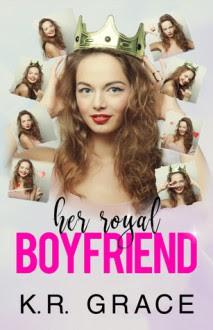 Her Royal Boyfriend - K.R. Grace