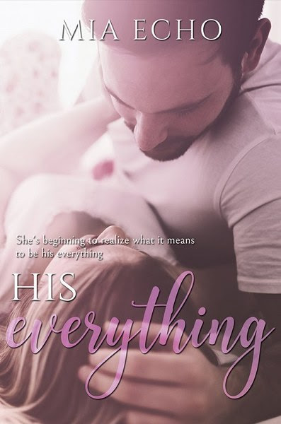 Book Cover for contemporary romance His Everything by Mia Echo.