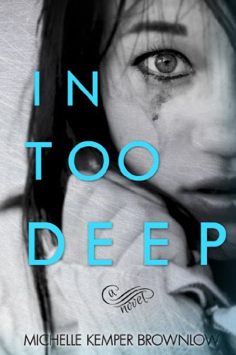 In Too Deep by Michelle Kemper Brownlow