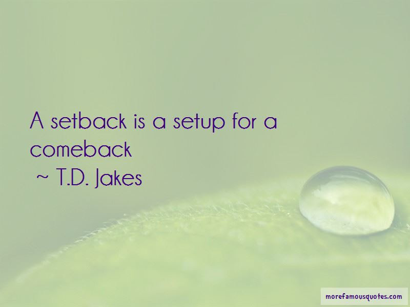 Setback Quotes Top 112 Quotes About Setback From Famous Authors