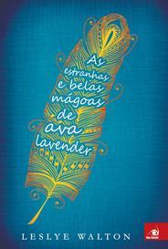 As Estranhas E Belas Mágoas De Ava Lavender capa