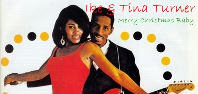 Ike and Tina Turner Merry Christmas Baby