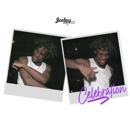 [MUSIC] Joeboy – Celebration