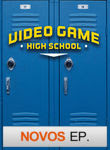 Video Game High School | filmes-netflix.blogspot.com