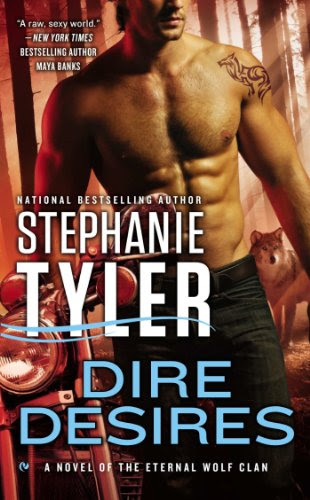 Dire Desires: A Novel of the Eternal Wolf Clan by Stephanie Tyler