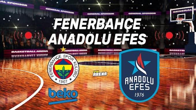 Fenerbahçe Beko Anadolu efes Basketbol Maçı kaç kaç