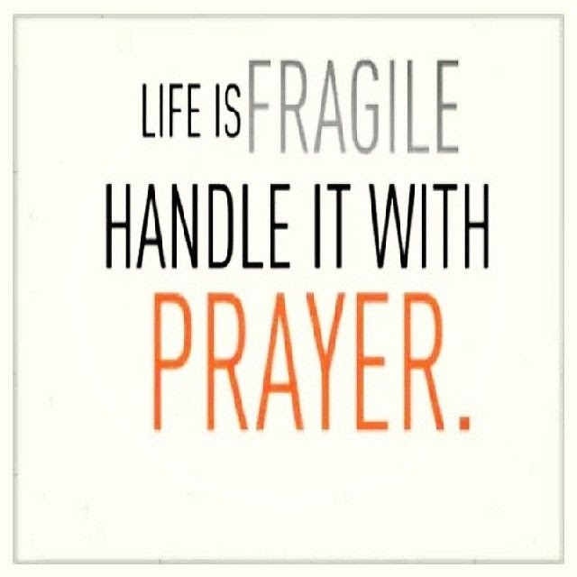 Life Is Fragile Handle It With Prayer Pictures Photos And Images