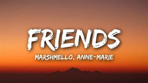 marshmello anne marie friends lyrics lyrics video